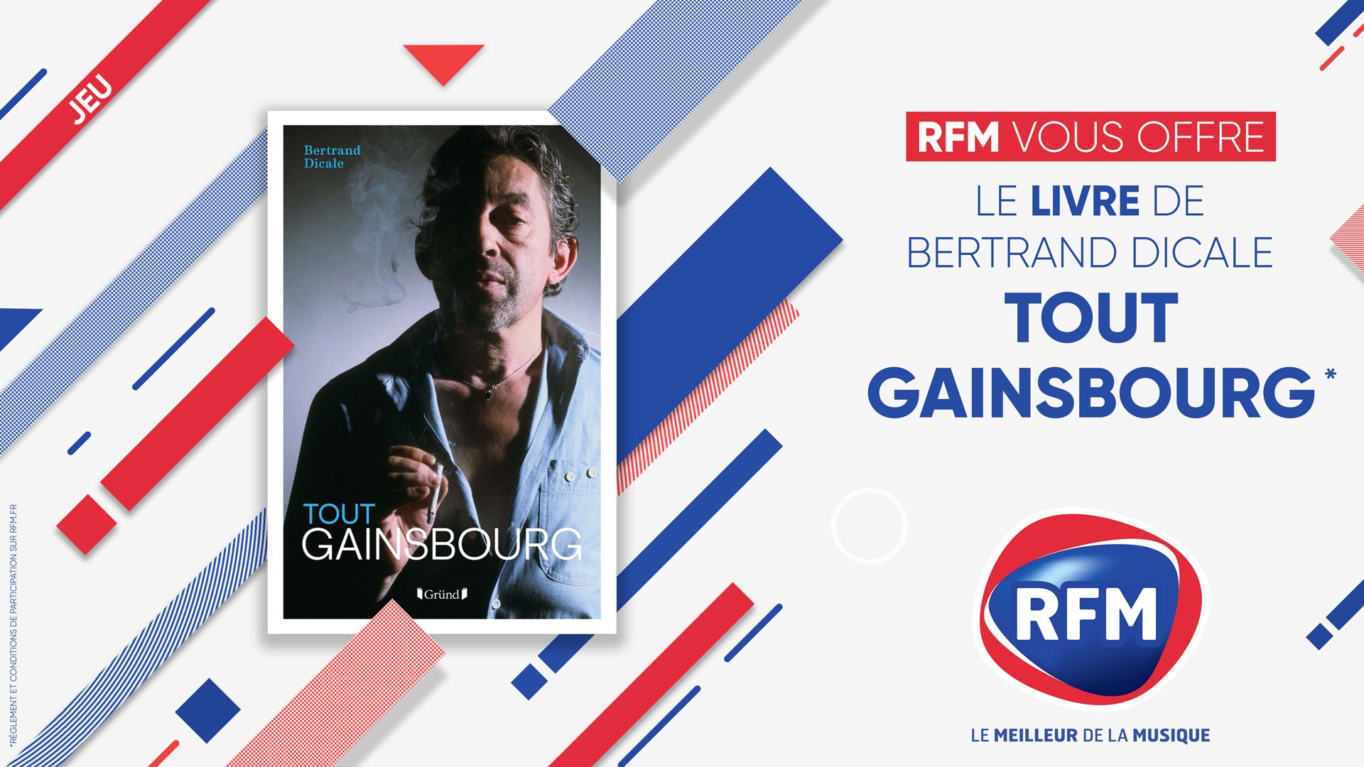 RFM vous offre le livre «Tout Gainsbourg» de Bertrand Dicale - RFM