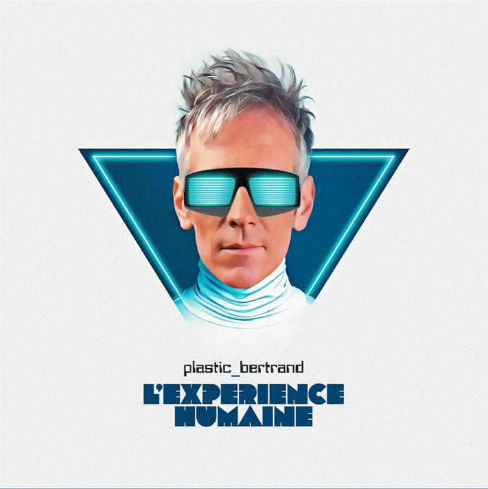 Plastic Bertrand: découvrez son nouvel album «L'Expérience Humaine»